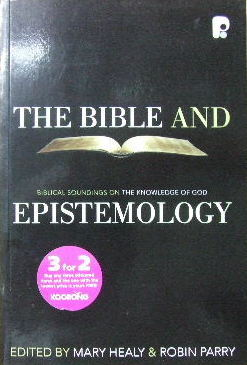 Image for The Bible And Epistemology  Biblical Soundings On The Knowledge Of God