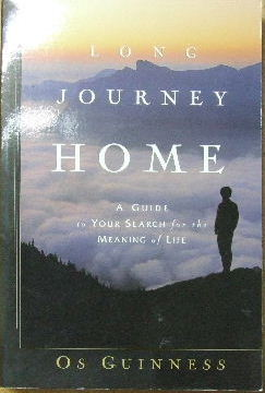Image for Long Journey Home  A Guide to Your Search for the Meaning of Life