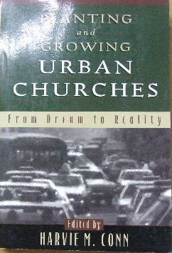 Image for Planting and Growing Urban Churches  From Dream to Reality