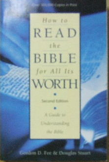 Image for How To Read The Bible For All Its Worth.