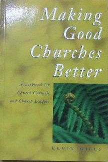 Image for Making Good Churches Better  A workbook for Church Councils and Church Leaders
