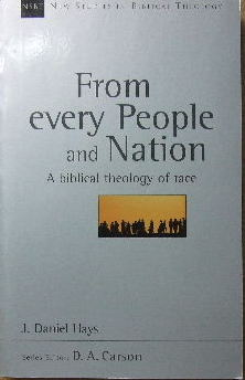 Image for From every people and nation - a biblical theology of race  New Studies in Biblical Theology 14