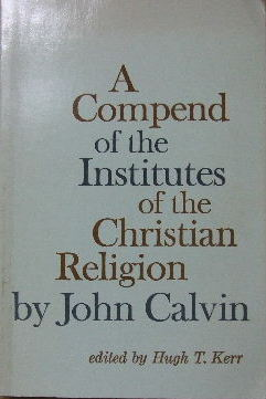 Image for A Compend of the Institutes of the Christian Religion.