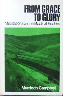 Image for From Grace to Glory  Meditations on the Book of Psalms