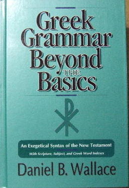 Image for Greek Grammar Beyond the Basics  An Exegetical Syntax of the New Testament