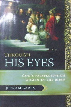 Image for Through His Eyes  God's Perpective on Women in the Bible