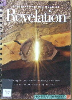 Image for Interpreting the Book of Revelation  Principles for Understanding end-time Events in this Book of Destiny