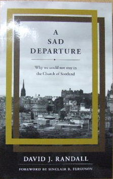 Image for A Sad Departure  Why we could not stay in the Church of Scotland