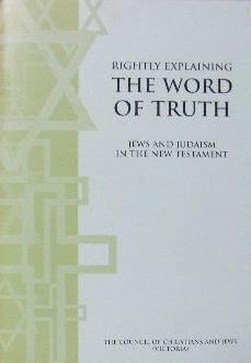 Image for Rightly explaining the Word of Truth  Jews and Judaism in the New Testament