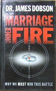 Image for Marriage Under Fire .  Why We Must Win This Battle
