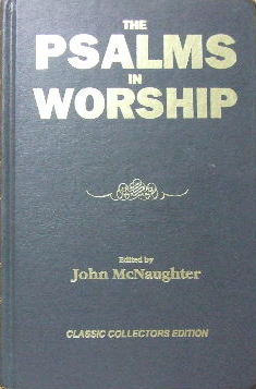 Image for The Psalms in Worship  A Series of Convention Papers Bearing Upon the Place of the Psalms in the Worship of the Church.