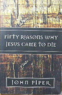 Image for Fifty Reasons Why Jesus Came to Die.