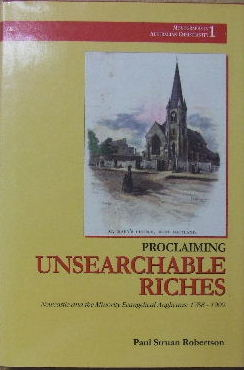 Image for Proclaiming Unsearchable Riches  Newcastle and the Minority Evangelical Anglicans 1788-1900