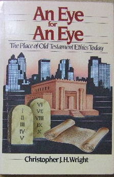 Image for An Eye for an Eye  The place of Old Testament ethics today