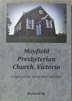Image for Mayfield Presbyterian Church, Victoria - origins, early years, and character.