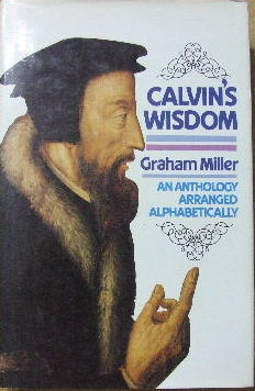 Image for Calvin's Wisdom.  An Anthology Arranged Alphabetically by a Grateful Reader