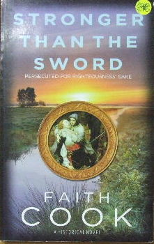 Image for Stronger Than the Sword - persecuted for righteousness' sake  (a historical novel)