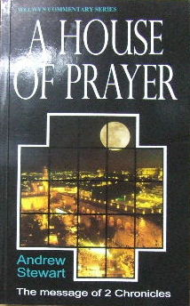 Image for A House of Prayer. The Message of 2 Chronicles.