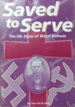 Image for Saved to Serve  The life story of Wasyl Boltwin