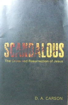 Image for Scandalous  The Cross and Resurrection of Jesus