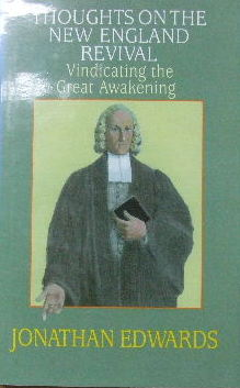 Image for Thoughts on the New England Revival  Vindicating the Great Awakening