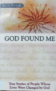 Image for God Found Me  True Stories of People Whose Lives were Changed by God