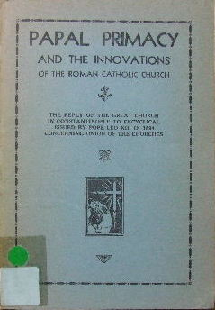 Image for Papal Primacy and the Innovations of the Roman Catholic Church.