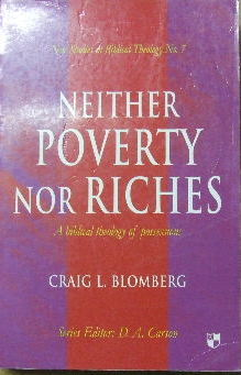 Image for Neither Poverty Nor Riches - a Biblical theology of material possessions  (New Studies in Biblical Theology No.7)