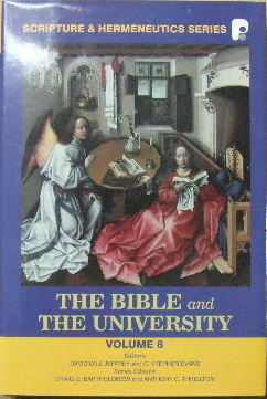 Image for The Bible And The University  (Volume 8 in the Scripture and Hermeneutics series)