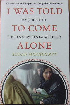 Image for I was told to come alone.  My journey behind the lines of jihad.