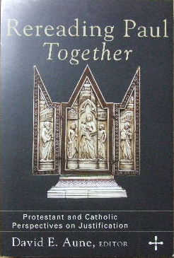 Image for Rereading Paul Together: Protestant and Catholic Perspectives on Justification.