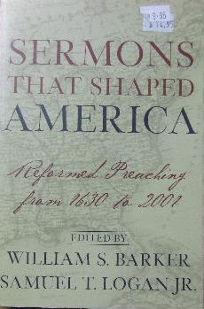Image for Sermons That Shaped America  Reformed Preaching from 1630 - 2001
