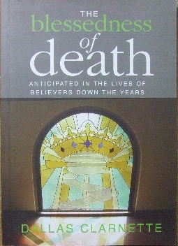Image for The Blessedness of Death  anticipated in the lives of believers down the years
