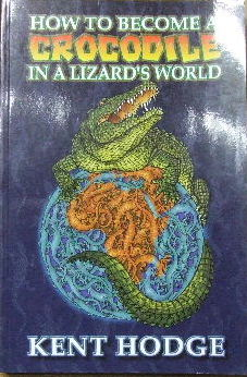 Image for How to become a crocodile in a lizard's world.