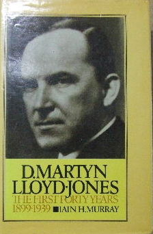 Image for David Martyn LLoyd-Jones.  The  First Forty Years 1899 - 1939.