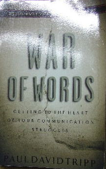 Image for War Of Words  Getting to the Heart of Your Communication Struggles (Resources for Changing Lives)