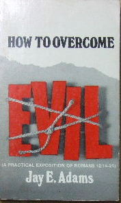 Image for How To Overcome Evil  A practical exposition of Romans 12:14-21
