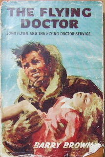 Image for The Flying Doctor  - John Flynn and the Flying Doctor Service.