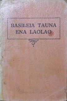 Image for Basileia Tauna ena Laolao  (Pilgrim's Progress in the Motu language, as retold for children by Rev. E Palgrave Davey))