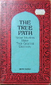 Image for The True Path.  Seven Muslims make their greatest discovery