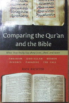Image for Comparing the Qur'an and the Bible.  What they really say about Jesus, jihad, and more