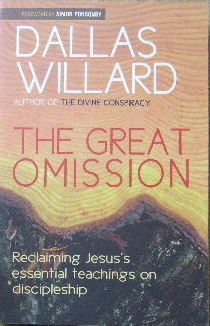 Image for The Great Omission  Reclaiming Jesus' essential teachings on Discipleship