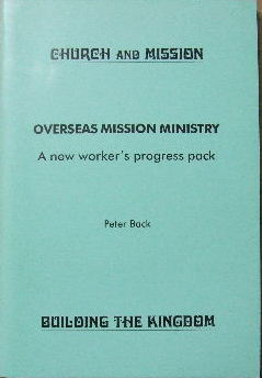 Image for Overseas Mission Ministry. A New Worker's Progress Pack  Church and Mission:  Building the Kingdom. (Monograph 11)