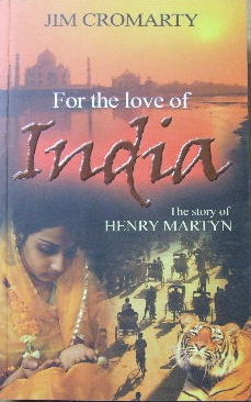 Image for For the Love of India: The Story of Henry Martyn.