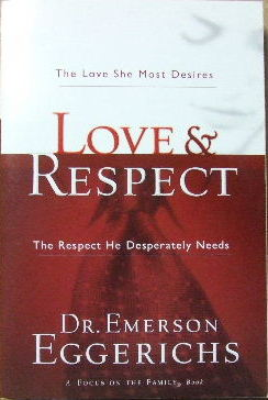 Image for Love & Respect  The Love she Most Desires , The Respect he Desperately Needs