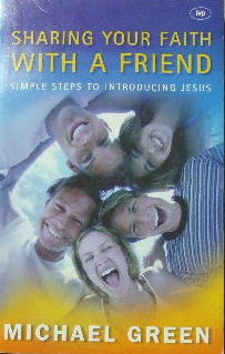 Image for Sharing your Faith with a Friend : Simple Steps to Introducing Jesus.