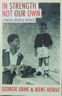 Image for In Strength Not Our Own: A Maasai Medical Miracle.