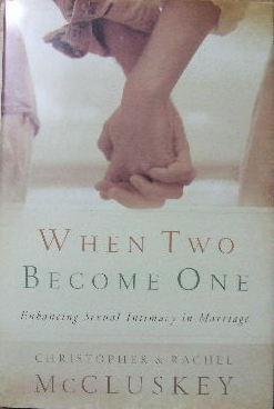 Image for When Two become One.  Enhancing sexual intimacy in marriage