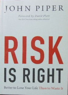 Image for Risk is right.  Better to lose your life than to waste it