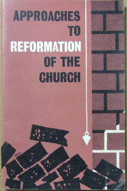 Image for Approaches to the Reformation of the Church.